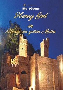 Henry God in König des guten Mutes