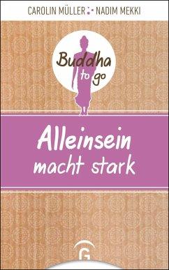 Alleinsein macht stark (eBook, ePUB) - Müller, Carolin; Mekki, Nadim