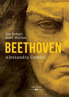 Beethoven - Zur Geburt eines Mythos - Comini, Alessandra