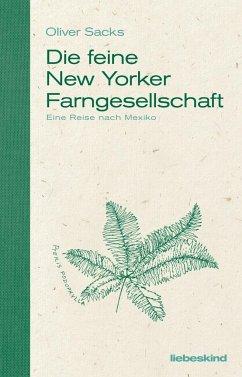 Die feine New Yorker Farngesellschaft - Sacks, Oliver