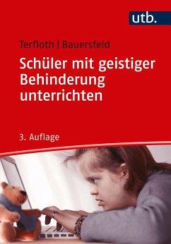 Schüler mit geistiger Behinderung unterrichten - Terfloth, Karin; Bauersfeld, Sören