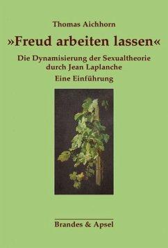 »Freud arbeiten lassen« - Aichhorn, Thomas