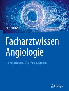 Facharztwissen Angiologie - Ludwig, Malte