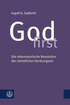 God first (eBook, ePUB) - Dalferth, Ingolf U.