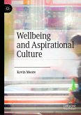 Wellbeing and Aspirational Culture (eBook, PDF)