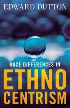 Race Differences in Ethnocentrism (eBook, ePUB) - Dutton, Edward