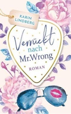 Verrückt nach Mr. Wrong - Lindberg, Karin