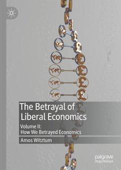 The Betrayal of Liberal Economics (eBook, PDF) - Witztum, Amos