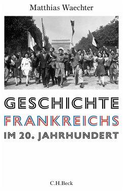 Geschichte Frankreichs im 20. Jahrhundert (eBook, ePUB) - Waechter, Matthias