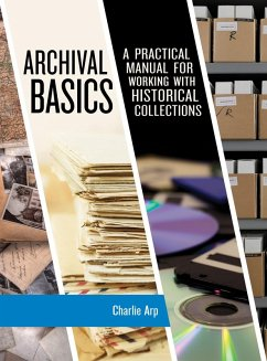 Archival Basics (eBook, ePUB) - Arp, Charlie
