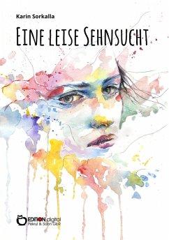 Eine leise Sehnsucht (eBook, ePUB) - Sorkalla, Karin