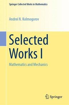 Selected Works I - Kolmogorov, Andrei N.