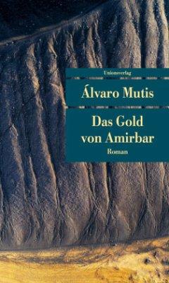 Das Gold von Amirbar - Mutis, Alvaro