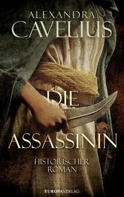 Die Assassinin - Cavelius, Alexandra