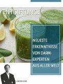 Entgiftung: Neueste Erkenntnisse von Darmexperten aus aller Welt (eBook, ePUB)