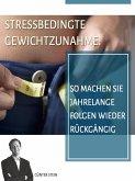 Stressbedingte Gewichtszunahme (eBook, ePUB)
