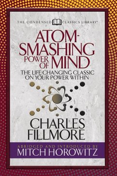 Atom-Smashing Power of Mind (Condensed Classics) (eBook, ePUB)