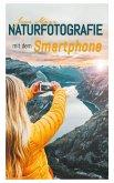 Naturfotografie mit dem Smartphone (eBook, ePUB)