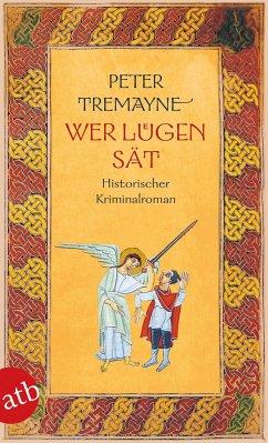 Wer Lügen sät - Tremayne, Peter