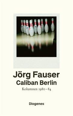 Caliban Berlin - Fauser, Jörg