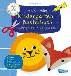 Spiel+Spaß für KiTa-Kinder: Mein erstes Kindergarten-Bastelbuch: Pappteller, Becher & Co.