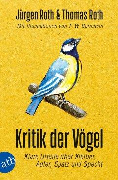 Kritik der Vögel - Roth, Jürgen;Roth, Thomas