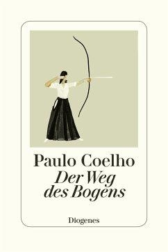 Der Weg des Bogens - Coelho, Paulo