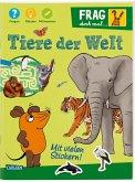 Frag doch mal ... die Maus!: Tiere der Welt