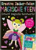 Magische Feen: Set mit 10 Zaubertafeln, 20 Folien und Anleitungsbuch / Kreative Zauber-Folien Bd.10