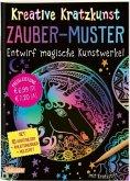 Zauber-Muster: Set mit 10 Kratzbildern, Anleitungsbuch und Holzstift / Kreative Kratzkunst Bd.16
