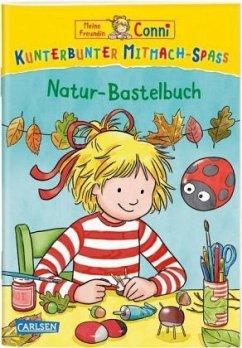 Meine Freundin Conni: Kunterbunter Mitmach-Spaß - Natur-Bastelbuch - Leintz, Laura