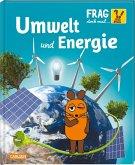 Umwelt und Energie / Frag doch mal... die Maus! Bd.27