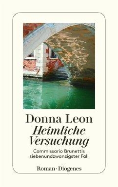 Heimliche Versuchung / Commissario Brunetti Bd.27 - Leon, Donna