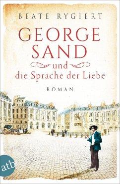 George Sand und die Sprache der Liebe - Rygiert, Beate