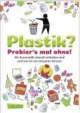 Plastik? Probier´s mal ohne!