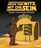 Das Erlachen der Macht / Möge der Witz mit dir sein Bd.2