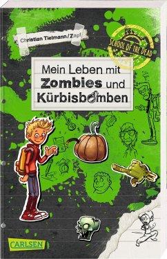 Mein Leben mit Zombies und Kürbisbomben / School of the dead Bd.1 - Tielmann, Christian