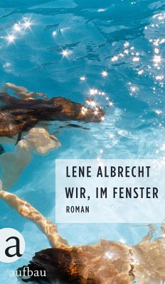 Wir, im Fenster - Albrecht, Lene