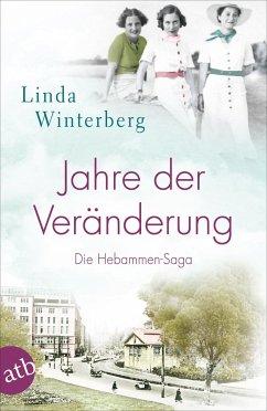 Jahre der Veränderung / Hebammen-Saga Bd.2 - Winterberg, Linda