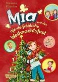 Mia und das oje-du-fröhliche Weihnachtsfest / Mia Bd.12