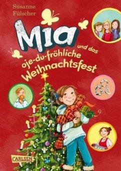 Mia und das oje-du-fröhliche Weihnachtsfest / Mia Bd.12 - Fülscher, Susanne