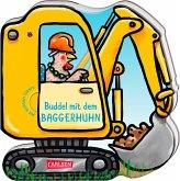 Buddel mit dem Baggerhuhn - ab 18 Monaten / Mein kleiner Fahrzeugspaß Bd.4