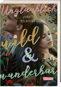 Unglaublich wild und wunderbar - McLachlan, Jenny