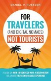 For Travelers (and Digital Nomads) Not Tourists (eBook, ePUB)