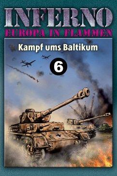 Inferno - Europa in Flammen, Band 6: Kampf ums Baltikum (eBook, ePUB) - Möllmann, Reinhardt