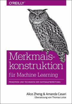 Merkmalskonstruktion für Machine Learning (eBook, PDF) - Zheng, Alice; Casari, Amanda