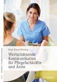 Wertschätzende Kommunikation für Pflegefachkräfte und Ärzte (eBook, ePUB)