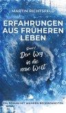 Der Weg in die neue Welt / Erfahrungen aus früheren Leben Bd.1 (eBook, ePUB)