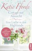 Cottage mit Aussicht / Eine Liebe in den Highlands (eBook, ePUB)