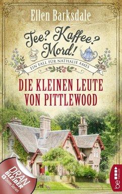 Die kleinen Leute von Pittlewood / Tee? Kaffee? Mord! Bd.10 (eBook, ePUB) - Barksdale, Ellen